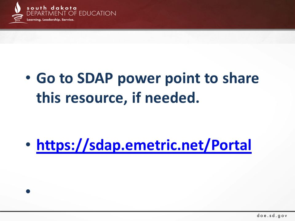 Go to SDAP power point to share this resource, if needed. https://sdap.emetric.net/Portal