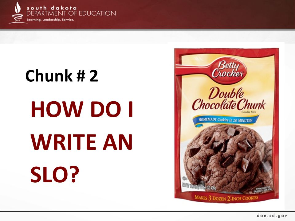 HOW DO I WRITE AN SLO? Chunk # 2