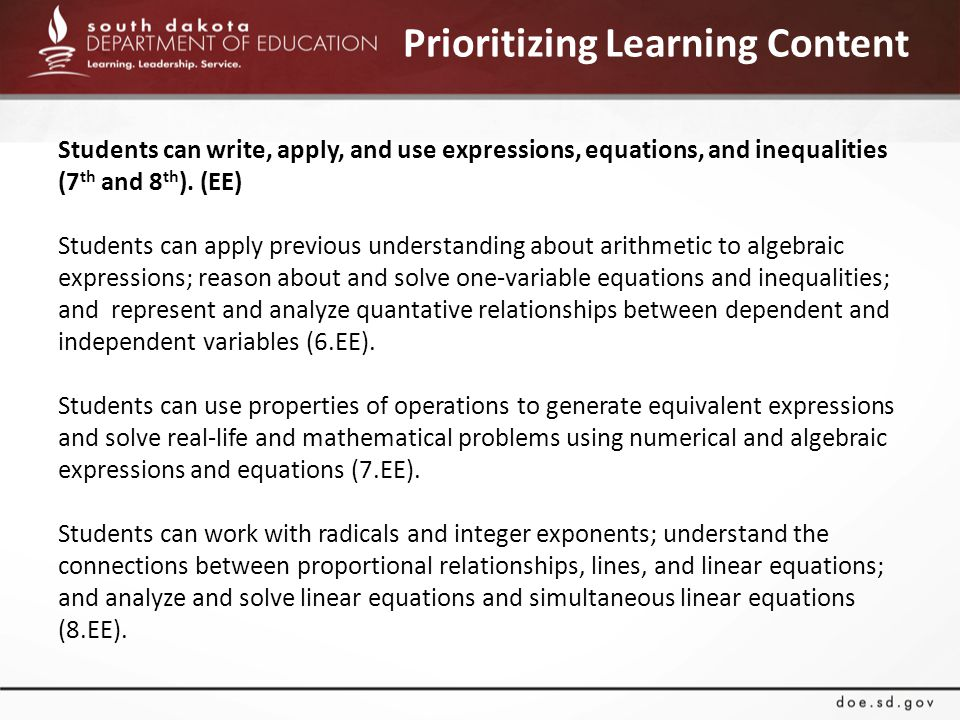 Prioritizing Learning Content Students can write, apply, and use expressions, equations, and inequalities (7 th and 8 th ).