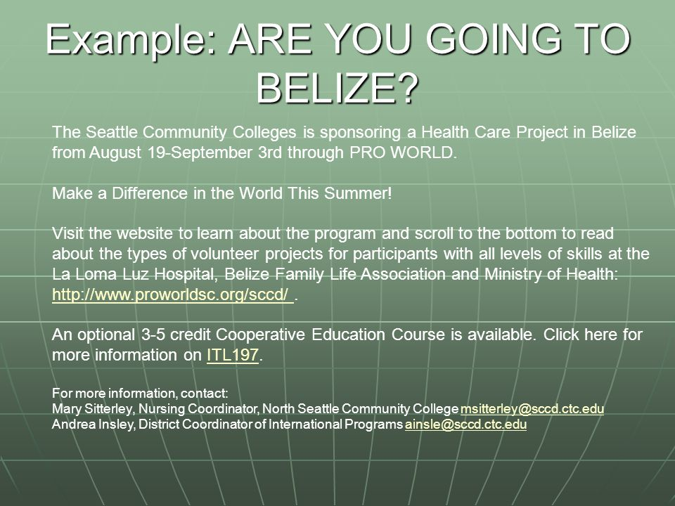 Example: ARE YOU GOING TO BELIZE.