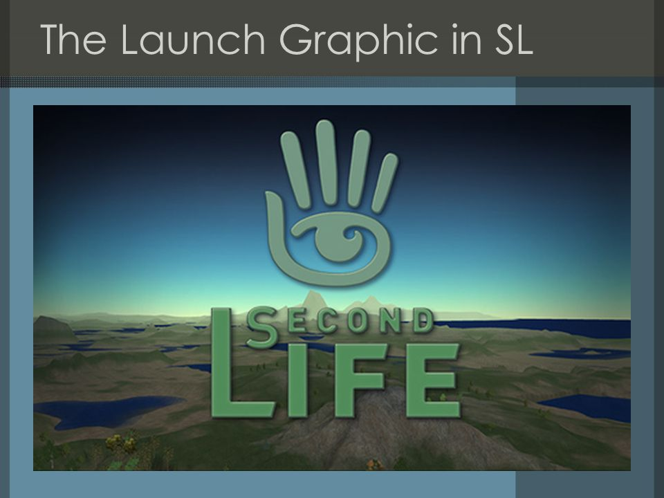 The Launch Graphic in SL