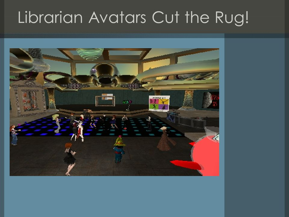 Librarian Avatars Cut the Rug!