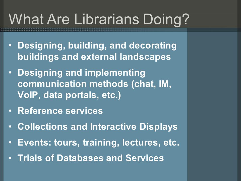 What Are Librarians Doing.