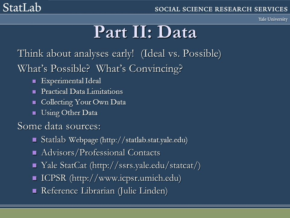 Part II: Data Think about analyses early. (Ideal vs.