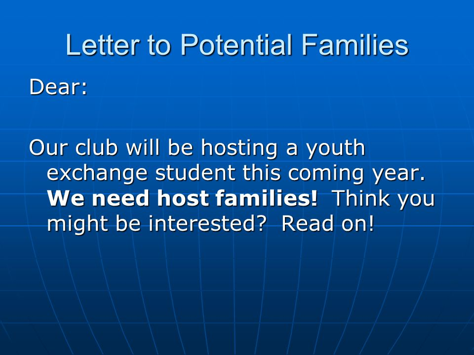 Letter to Potential Families Dear: Our club will be hosting a youth exchange student this coming year.