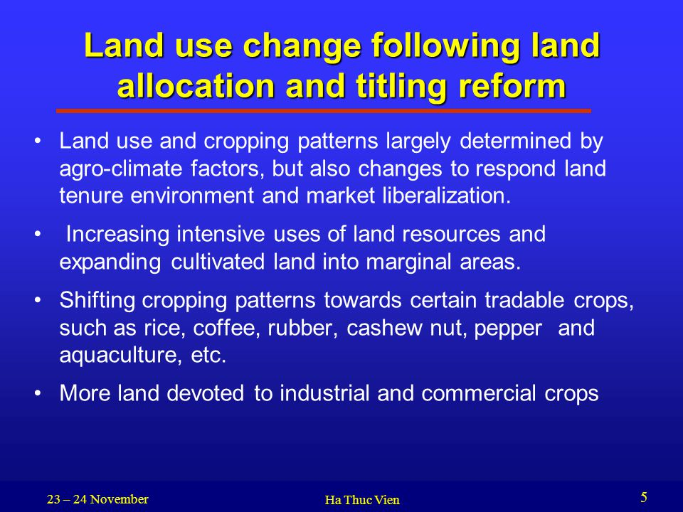 Land use change following land allocation and titling reform Land use and cropping patterns largely determined by agro-climate factors, but also chang