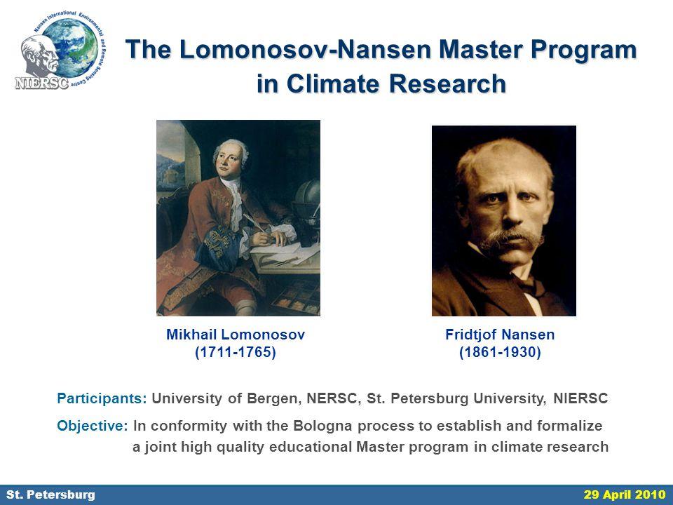 18 September 2006, St. Petersburg The Lomonosov-Nansen Master Program in Climate Research Mikhail Lomonosov (1711-1765) Fridtjof Nansen (1861-1930) Pa