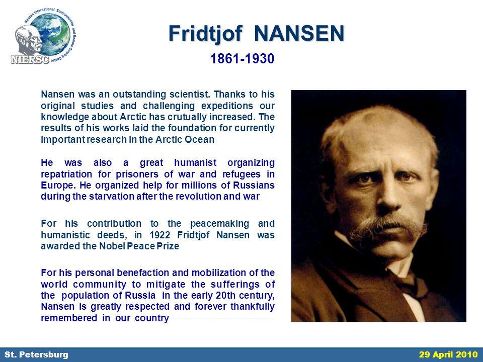 18 September 2006, St. Petersburg Fridtjof NANSEN 1861-1930 Nansen was an outstanding scientist. Thanks to his original studies and challenging expedi