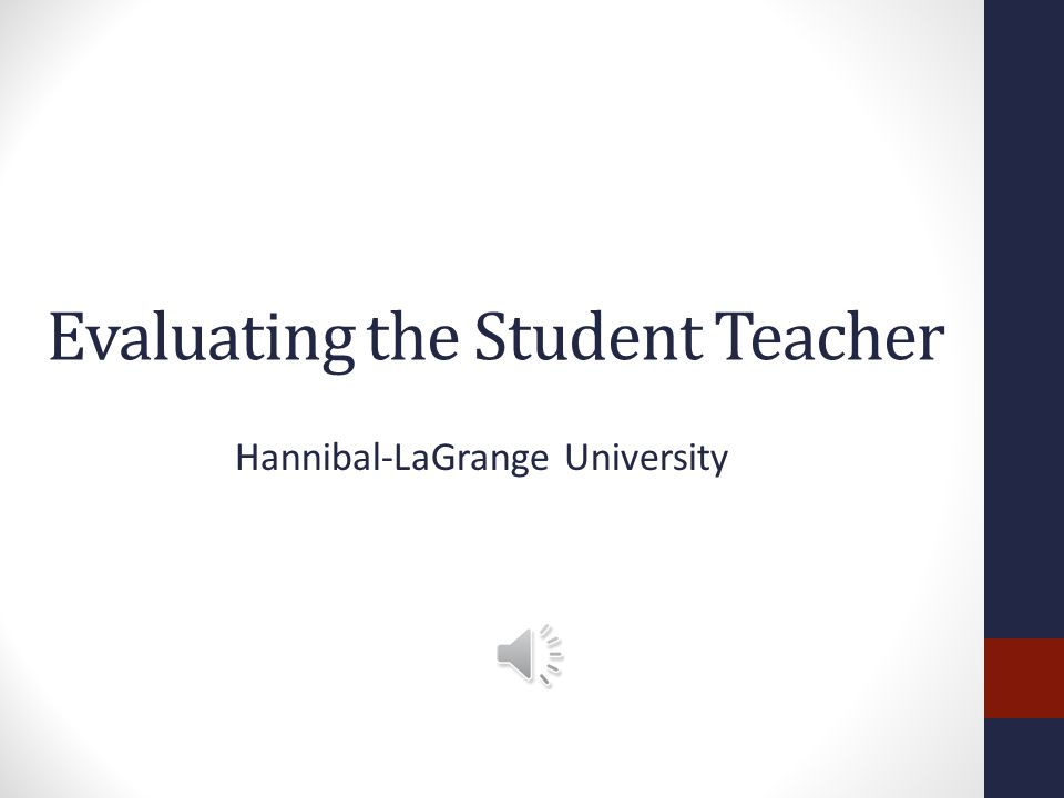 Evaluating the Student Teacher Hannibal-LaGrange University