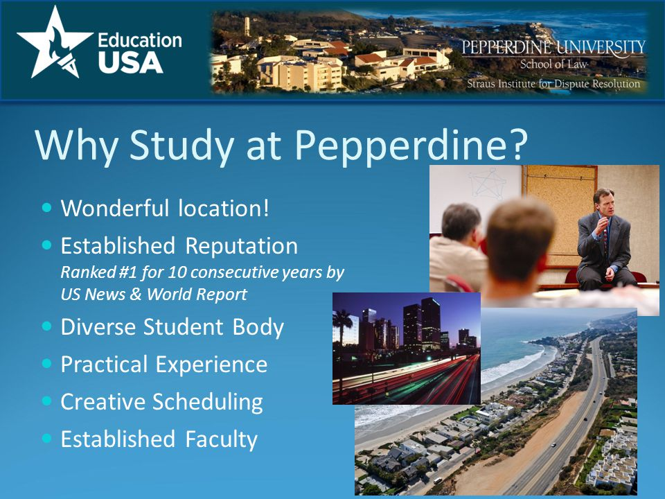 Why Study at Pepperdine. Wonderful location.