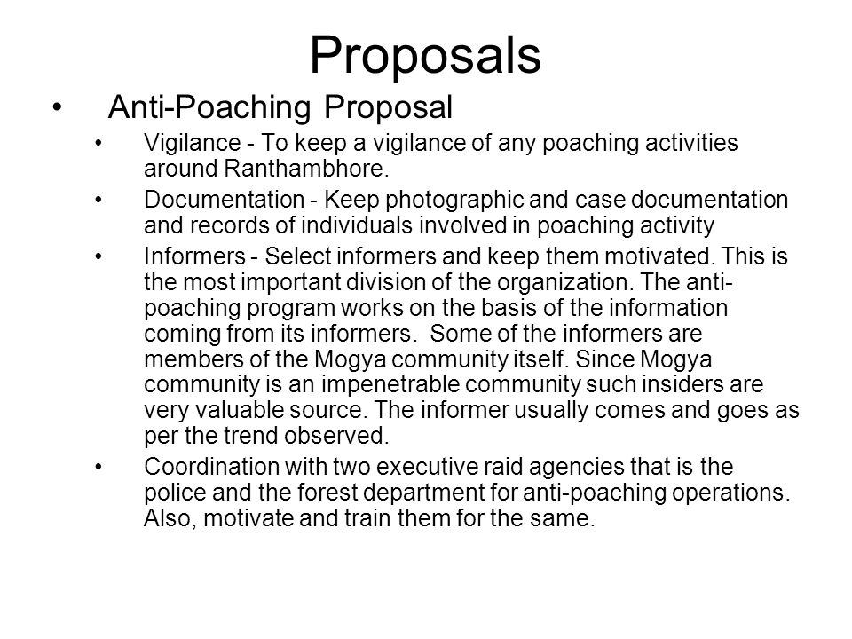 Proposals Anti-Poaching Proposal Vigilance - To keep a vigilance of any poaching activities around Ranthambhore.