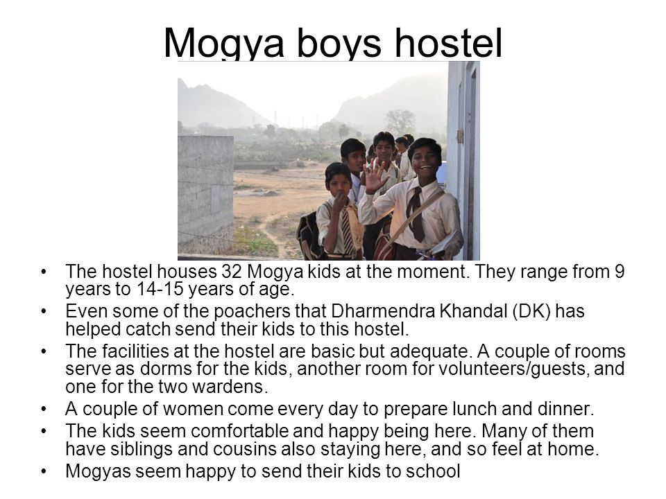 Mogya boys hostel The hostel houses 32 Mogya kids at the moment.