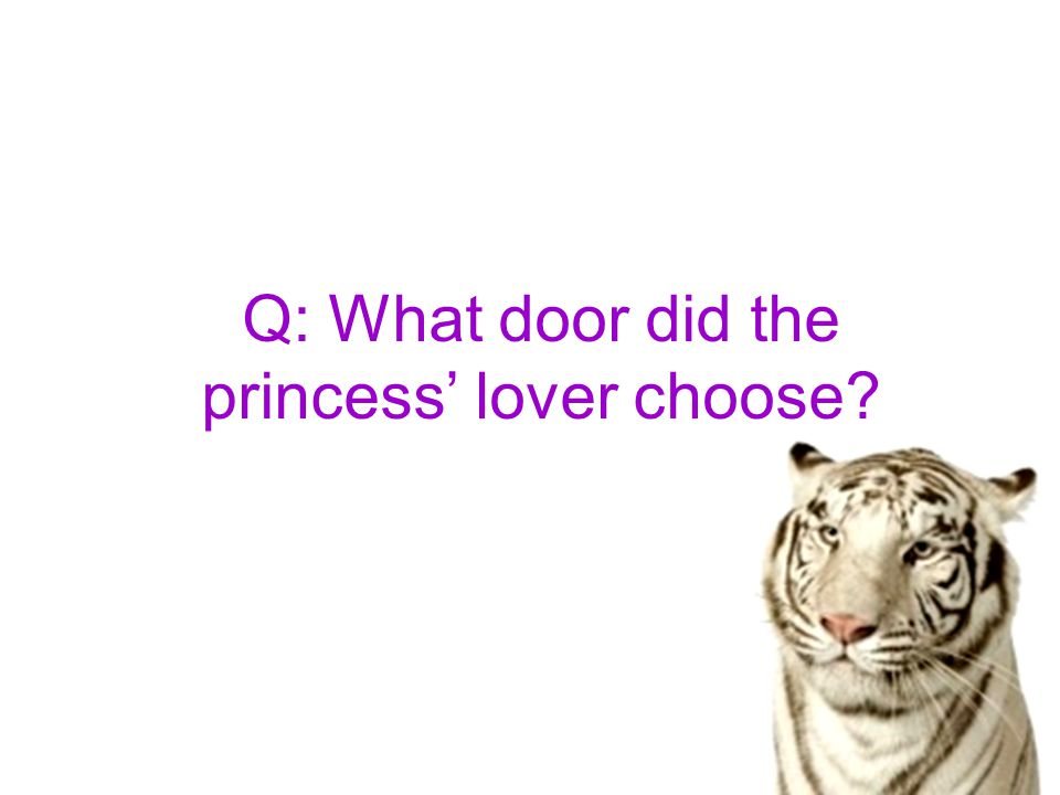 Q: What door did the princess' lover choose?