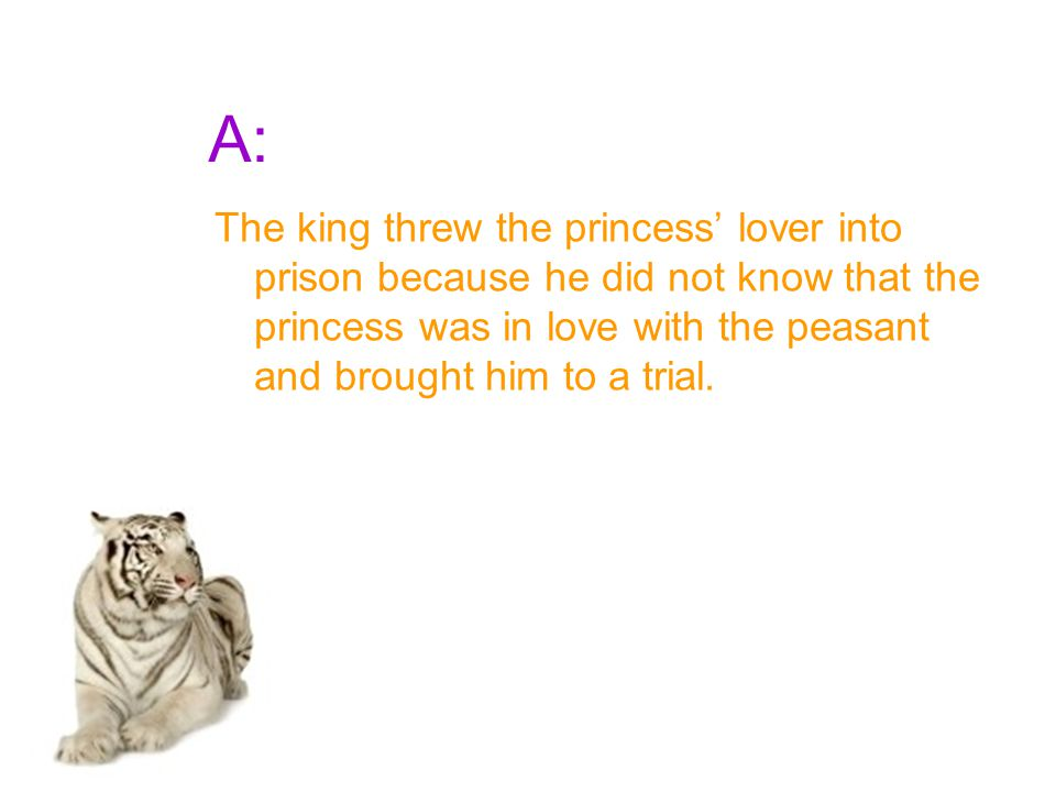 Q: What is the king described as at the beginning of the story?
