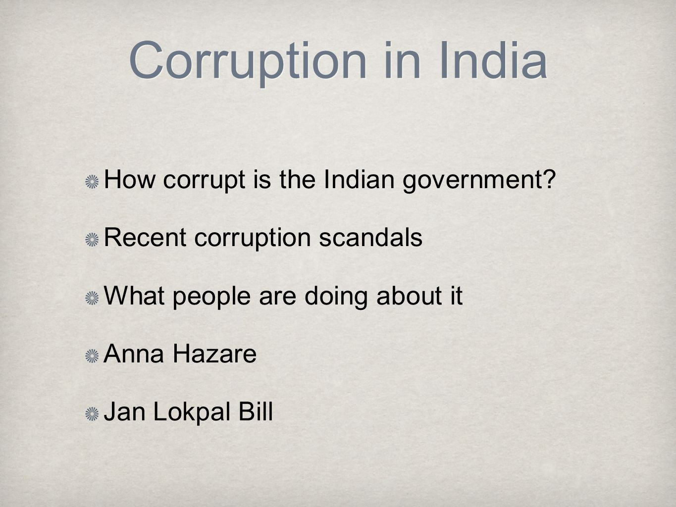Corruption in India How corrupt is the Indian government.