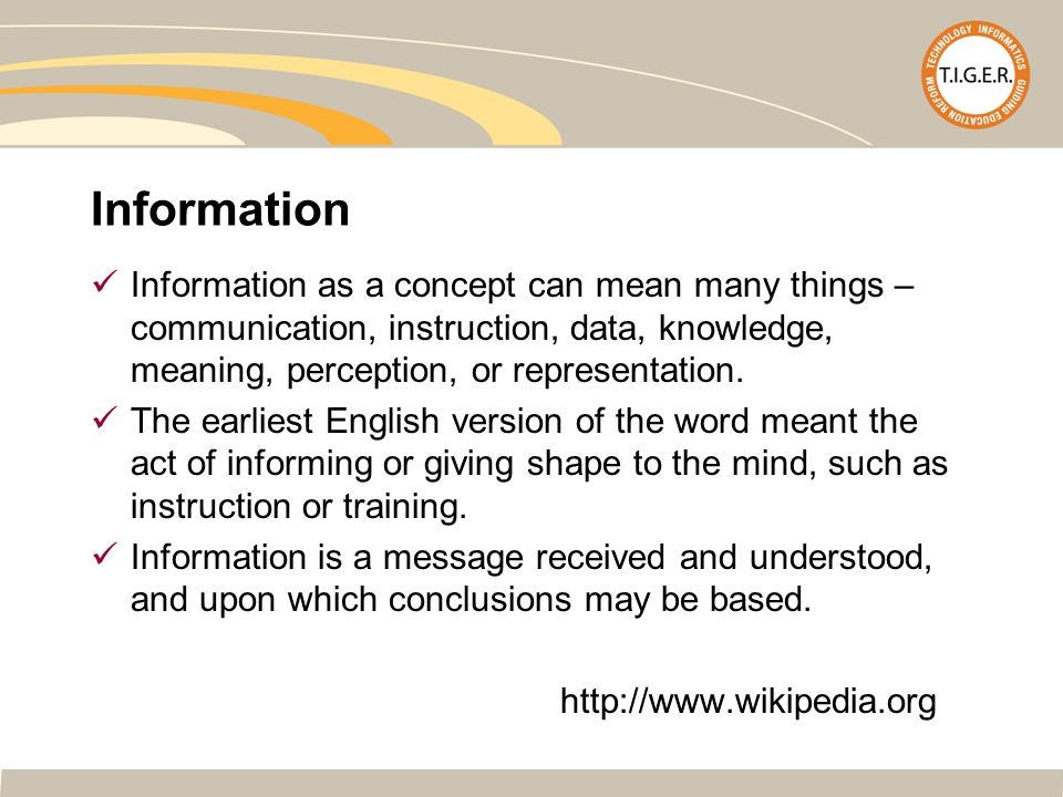 Information Information as a concept can mean many things – communication, instruction, data, knowledge, meaning, perception, or representation.