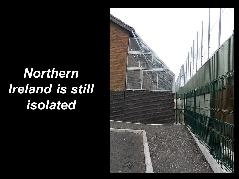 Northern Ireland is still isolated