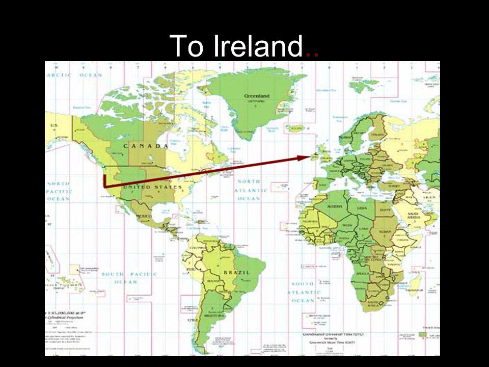 To Ireland..