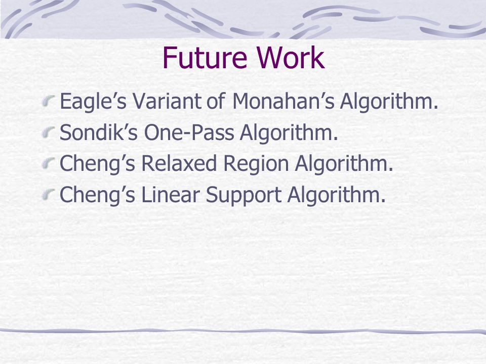 Future Work Eagle's Variant of Monahan's Algorithm.
