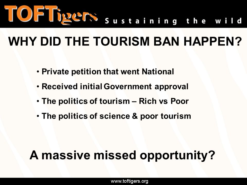 www.toftigers.org WHY DID THE TOURISM BAN HAPPEN.