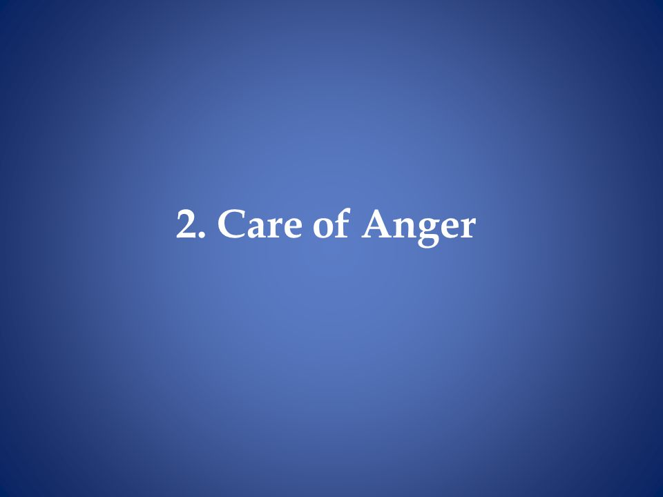 2. Care of Anger