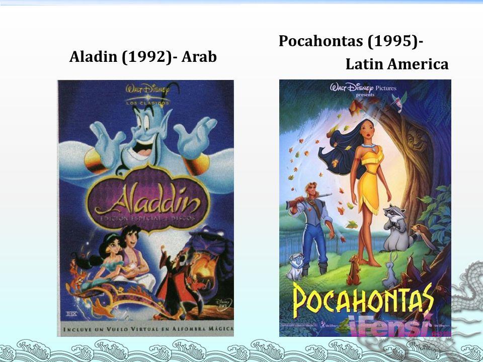 Aladin (1992)- Arab Pocahontas (1995)- Latin America