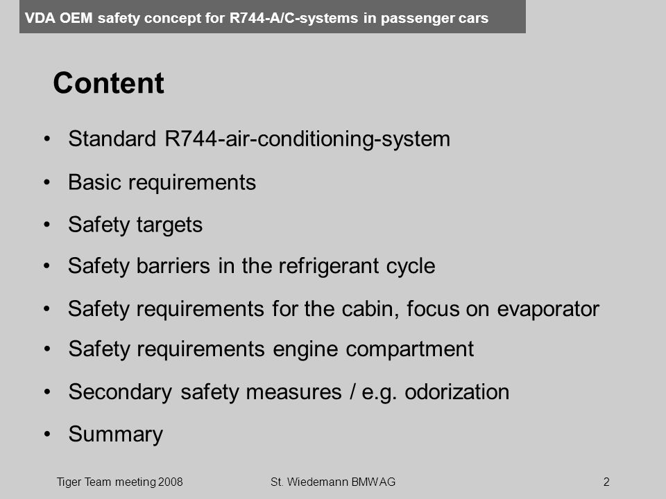 VDA OEM safety concept for R744-A/C-systems in passenger cars Tiger Team meeting 2008St. Wiedemann BMW AG2 Safety barriers in the refrigerant cycle Sa