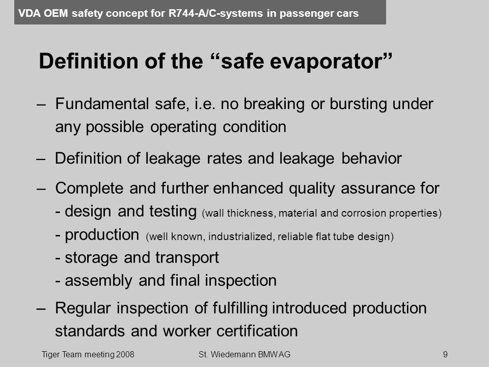 """VDA OEM safety concept for R744-A/C-systems in passenger cars Tiger Team meeting 2008St. Wiedemann BMW AG9 Definition of the """"safe evaporator"""" –Fundam"""