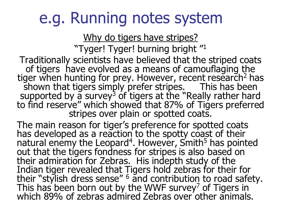 e.g. Running notes system Why do tigers have stripes.