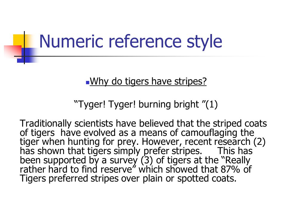 Numeric reference style Why do tigers have stripes.