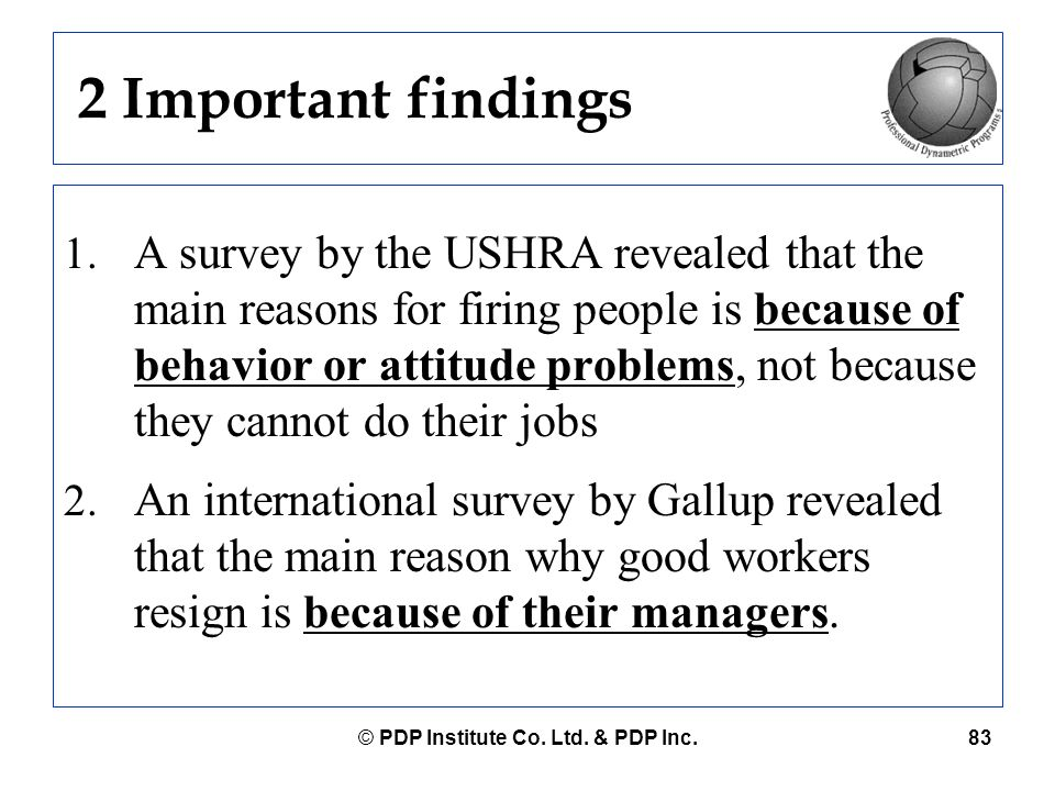© PDP Institute Co. Ltd. & PDP Inc.83 2 Important findings 1. A survey by the USHRA revealed that the main reasons for firing people is because of beh