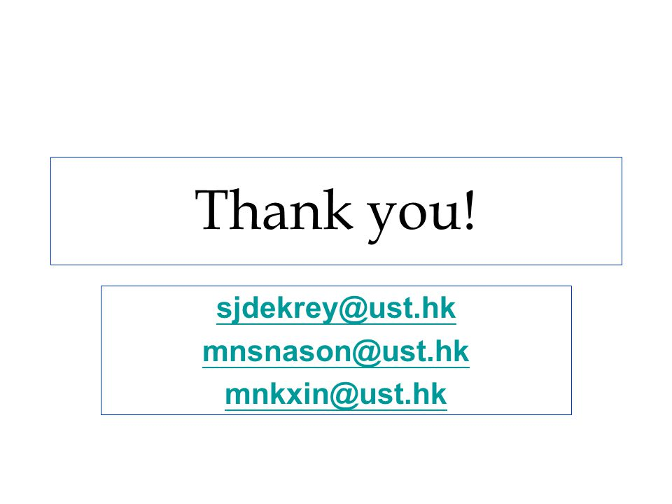 Thank you! sjdekrey@ust.hk mnsnason@ust.hk mnkxin@ust.hk
