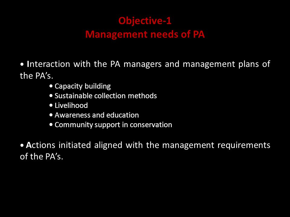 Objective-1 Management needs of PA Interaction with the PA managers and management plans of the PA's.