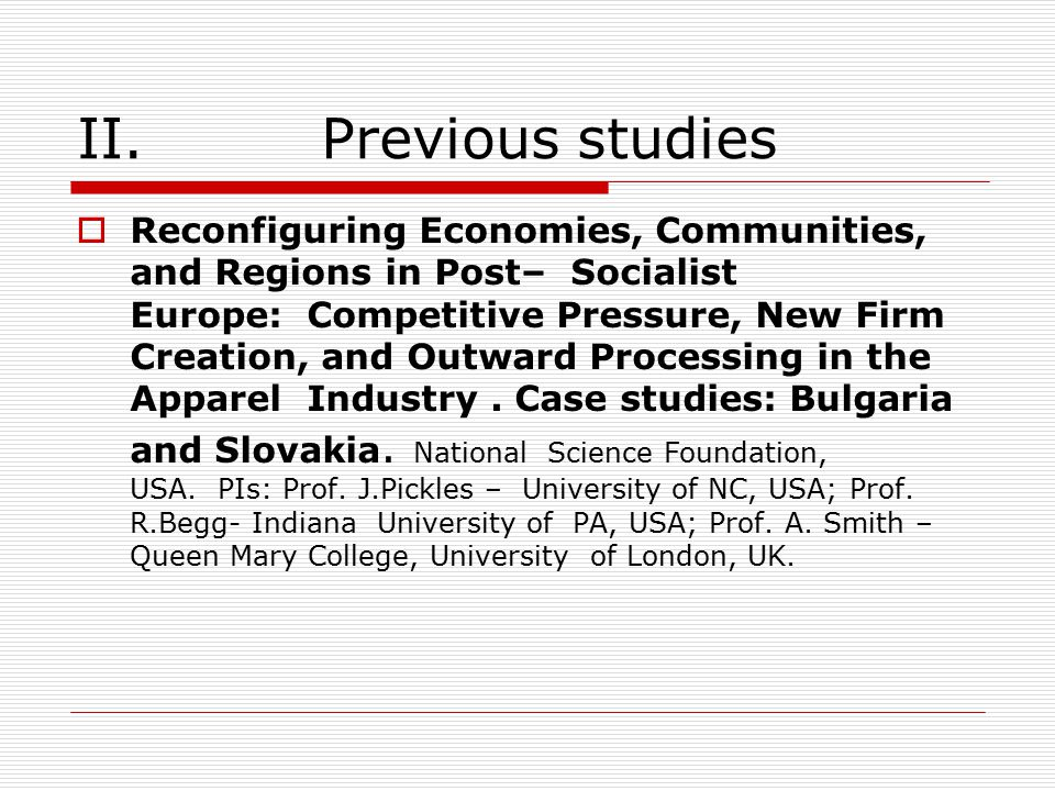 II. Previous studies  Reconfiguring Economies, Communities, and Regions in Post– Socialist Europe: Competitive Pressure, New Firm Creation, and Outwa