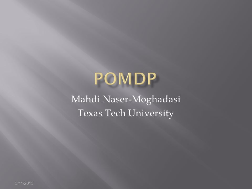 5/11/2015 Mahdi Naser-Moghadasi Texas Tech University