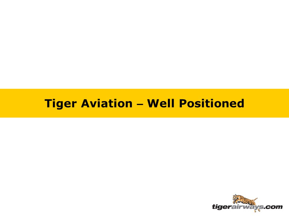 Tiger Aviation – Well Positioned