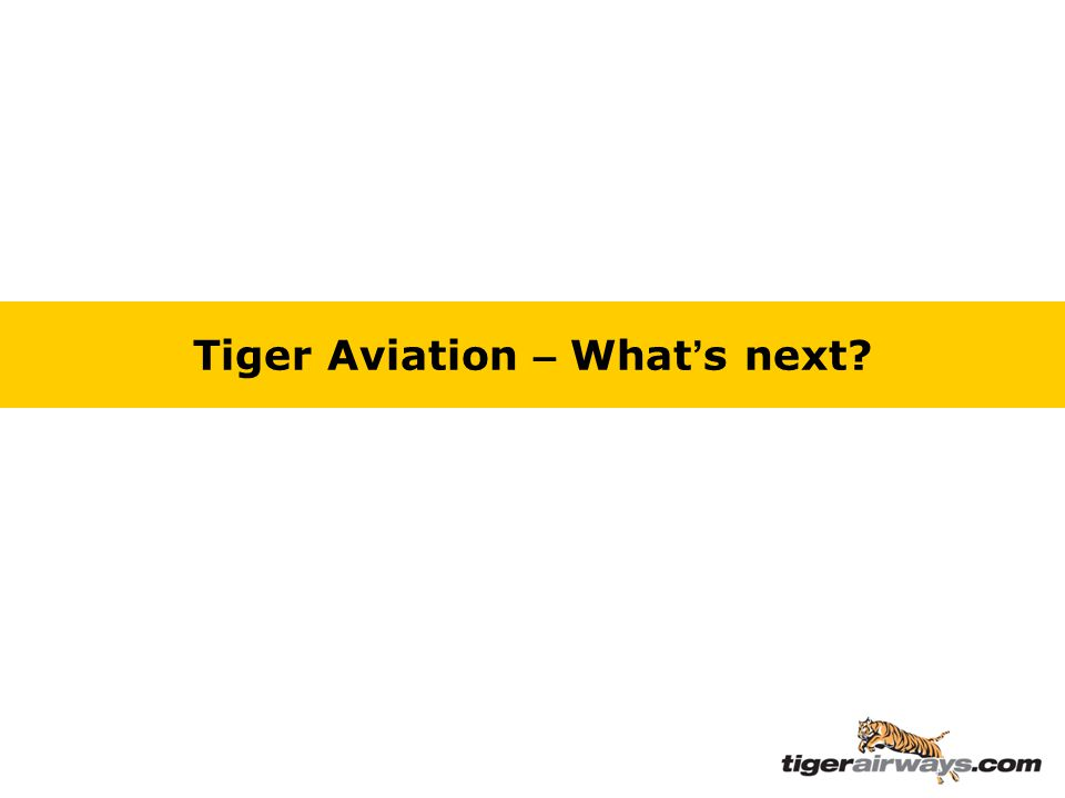 Tiger Aviation – What ' s next