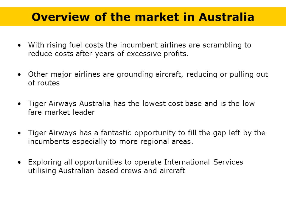 With rising fuel costs the incumbent airlines are scrambling to reduce costs after years of excessive profits.