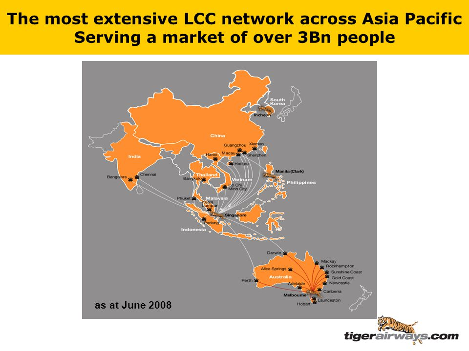 The most extensive LCC network across Asia Pacific Serving a market of over 3Bn people as at June 2008
