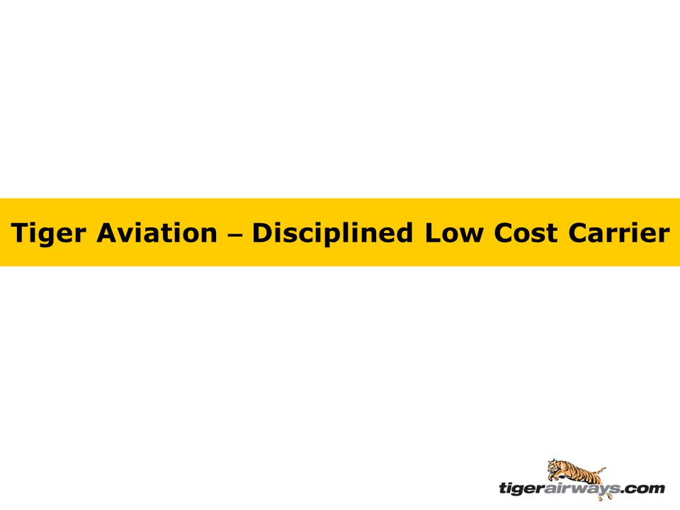 Tiger Aviation – Disciplined Low Cost Carrier