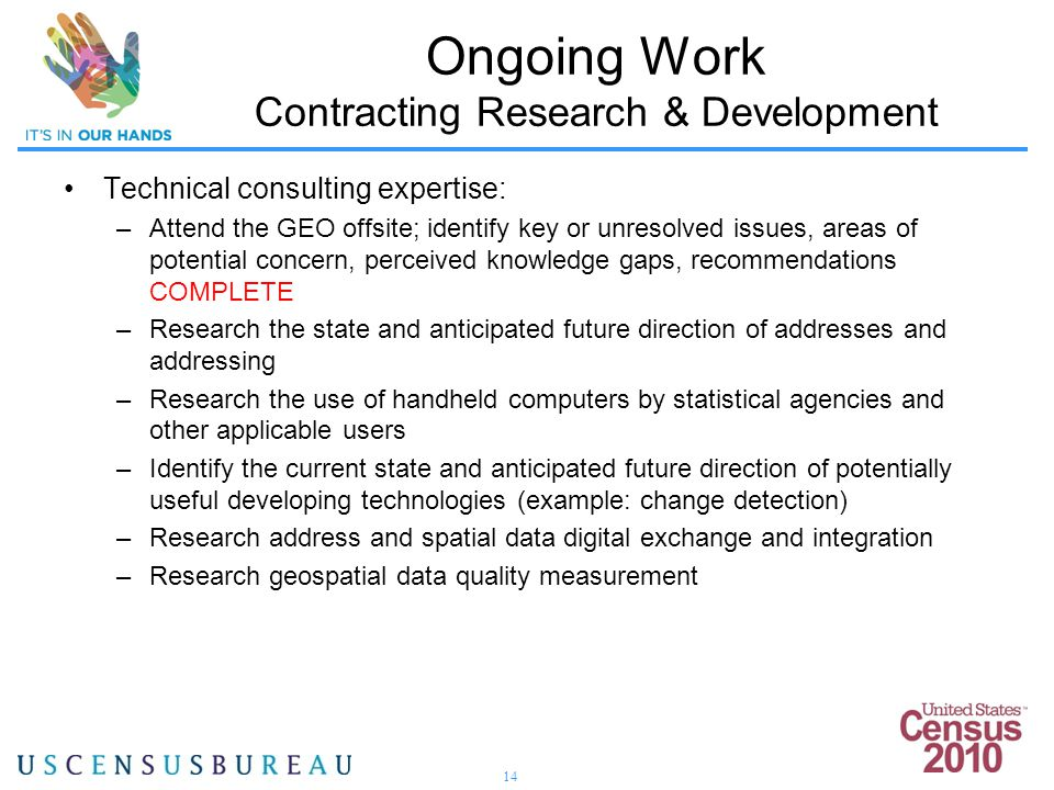 14 Technical consulting expertise: –Attend the GEO offsite; identify key or unresolved issues, areas of potential concern, perceived knowledge gaps, r