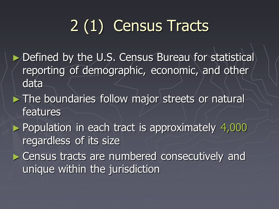 2 (1) Census Tracts ► Defined by the U.S.
