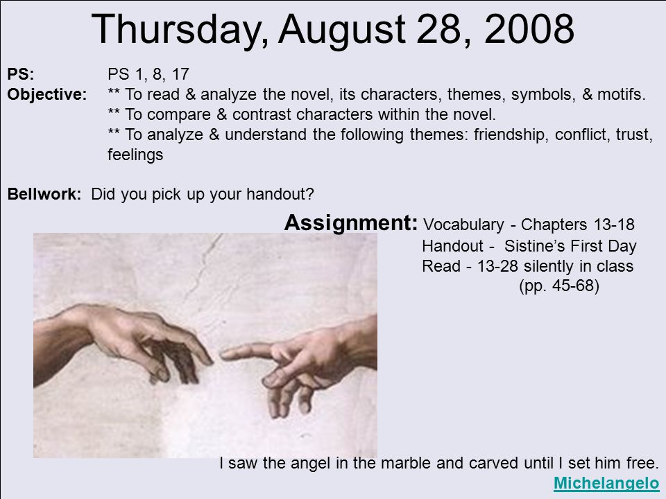 Thursday, August 28, 2008 PS: PS 1, 8, 17 Objective:** To read & analyze the novel, its characters, themes, symbols, & motifs.