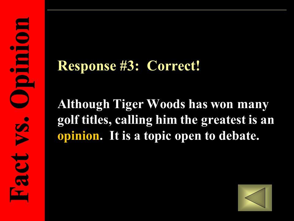 Response #3: Correct.