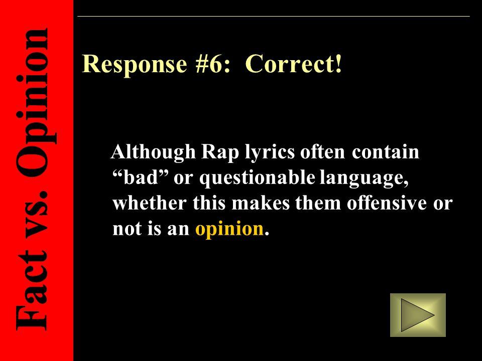 Response #6: Correct.
