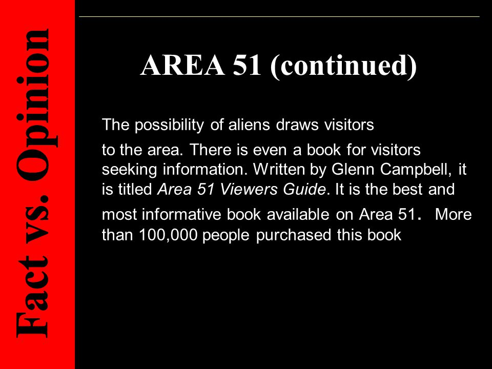 AREA 51 (continued) The possibility of aliens draws visitors to the area.