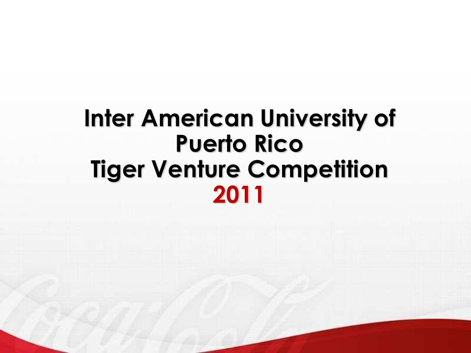 Inter American University of Puerto Rico Tiger Venture Competition 2011
