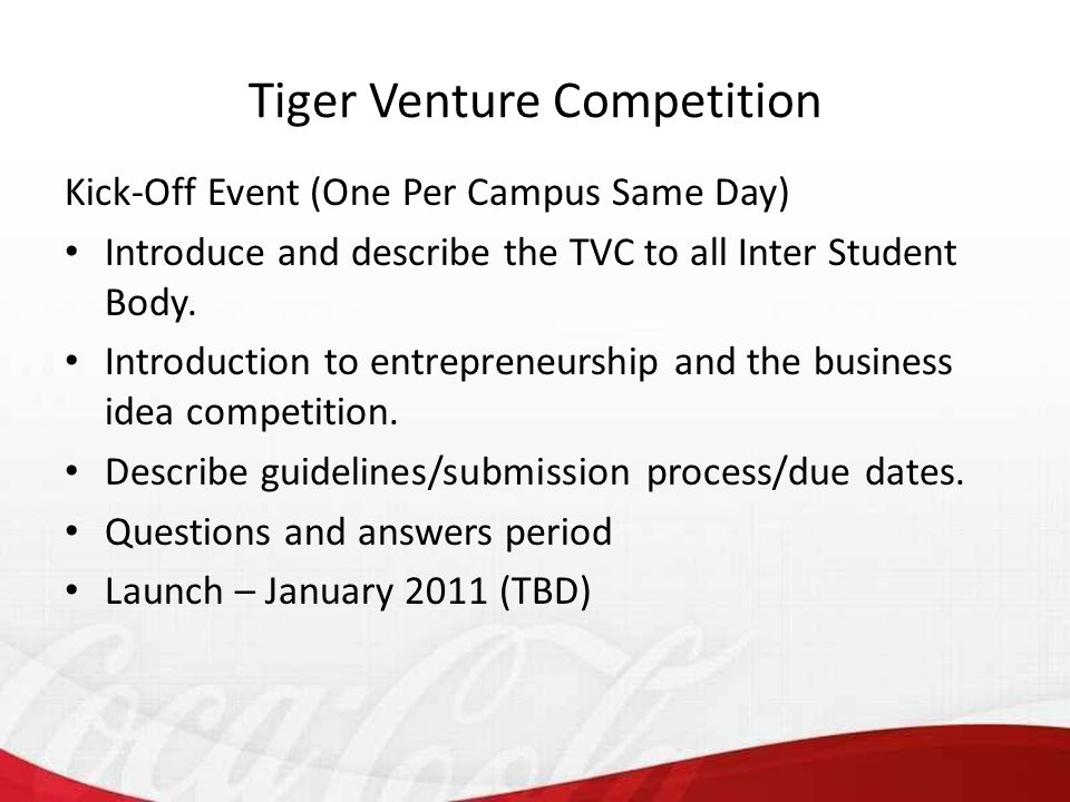 Kick-Off Event (One Per Campus Same Day) Introduce and describe the TVC to all Inter Student Body.
