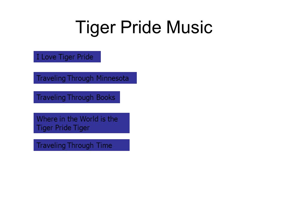 Tiger Pride Music I Love Tiger Pride Traveling Through Minnesota Traveling Through Books Where in the World is the Tiger Pride Tiger Traveling Through Time