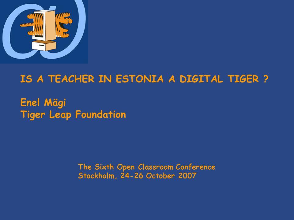 IS A TEACHER IN ESTONIA A DIGITAL TIGER .